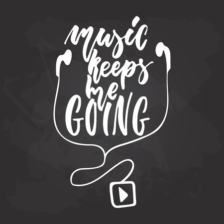 Music keeps me going - hand drawn positive lettering phrase about Musical isolated on the black chalkboard background. Ilustração