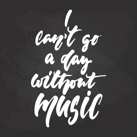 I cant go a day without music - hand drawn Musical lettering phrase isolated on the black chalkboard background. Ilustração