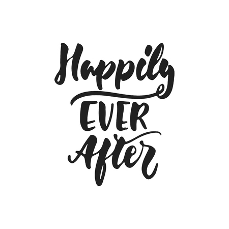 Happily Ever After - hand drawn wedding romantic lettering phrase isolated on the white background. Fun brush ink vector calligraphy quote for invitations, greeting cards design, photo overlays