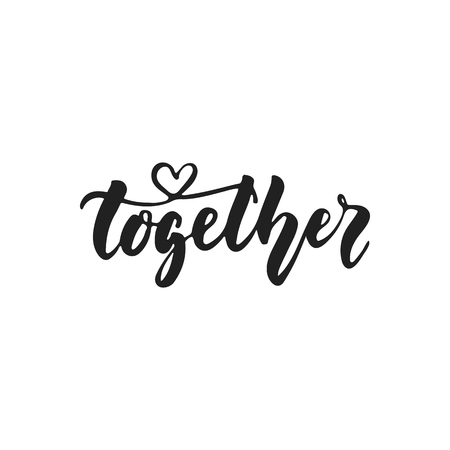 Together - hand drawn wedding romantic lettering phrase isolated on the white background. Fun brush ink vector calligraphy quote for invitations, greeting cards design, photo overlays Ilustrace