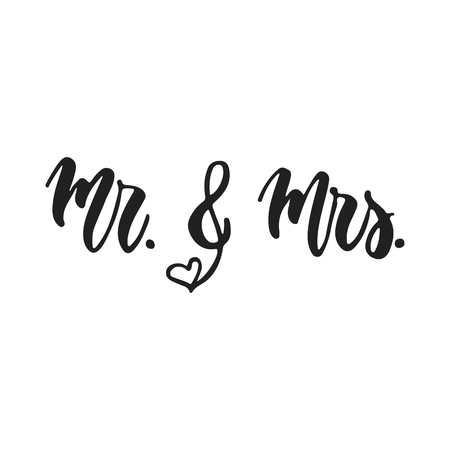 Mr. and Mrs. - hand drawn wedding romantic lettering phrase isolated on the white background. Fun brush ink vector calligraphy quote for invitations, greeting cards design, photo overlays