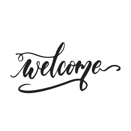 Welcome - hand drawn wedding romantic lettering phrase isolated on the white background. Fun brush ink vector calligraphy quote for invitations, greeting cards design, photo overlays