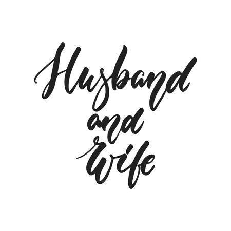 Husband and Wife - hand drawn wedding romantic lettering phrase isolated on the white background. Fun brush ink vector calligraphy quote for invitations, greeting cards design, photo overlays