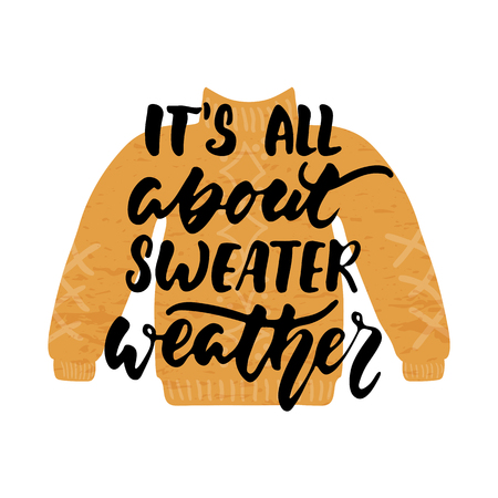 It's all about sweater weather - hand drawn cozy Autumn seasons lettering phrase and Hugge doodles isolated on the white background. Fun brush ink vector illustration for cards, posters design Illustration