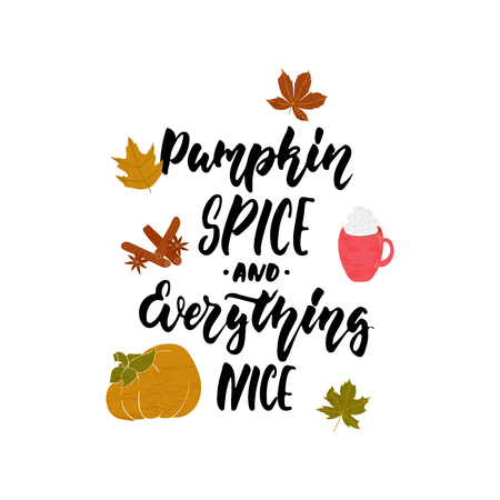Pumpkin spice and everything nice - hand drawn cozy Autumn seasons holiday lettering phrase and Hugge doodles leaves, latte cup, pumpkin, cinnamon and star anise. Fun brush vector illustration design