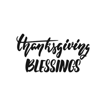 Thanksgiving blessings - hand drawn Autumn seasons holiday lettering phrase isolated on the white background. Fun brush ink vector illustration for banners, greeting card, poster design