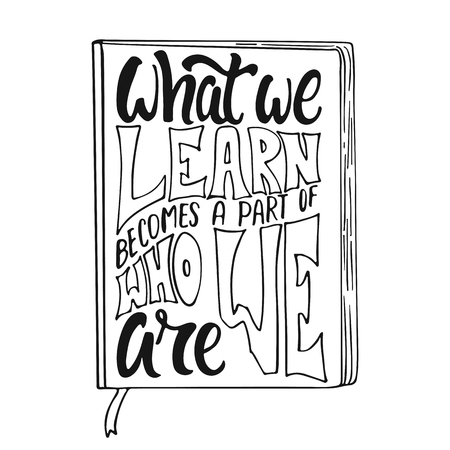 Lo que aprendemos se convierte en parte de quiénes somos: frase de letras positivas de aprendizaje dibujada a mano aislada sobre fondo blanco. Cita de vector de tinta de pincel divertido para pancartas, tarjetas de felicitación, diseño