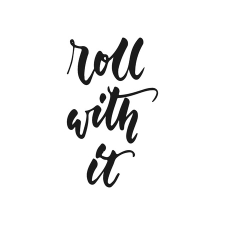 Roll with it - hand drawn positive lettering phrase about kitchen isolated on the white background. Fun brush ink vector quote for cooking banners, greeting card, poster design Stock Vector - 126303644