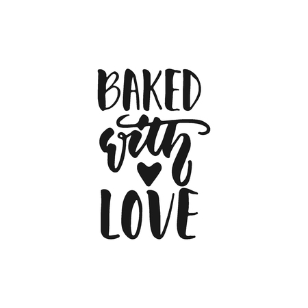 Baked with love - hand drawn positive lettering phrase about kitchen isolated on the white background. Fun brush ink vector quote for cooking banners, greeting card, poster design