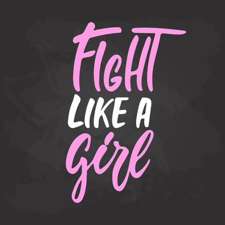 Fight like a Girl - hand drawn October Breast Cancer Awareness Month lettering phrase on black chalkboard background. Brush ink vector quote for banners, greeting card, poster design