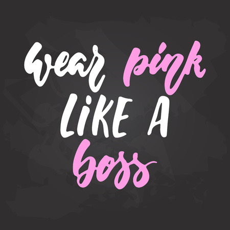 Wear pink like a Boss - hand drawn October Breast Cancer Awareness Month lettering phrase on black chalkboard background. Brush ink vector quote for banners, greeting card, poster design