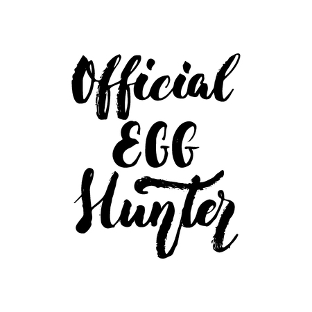 Official Egg Hunter - Easter hand drawn lettering calligraphy phrase isolated on white