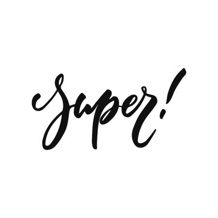Super - hand drawn positive inspirational lettering phrase isolated on the white