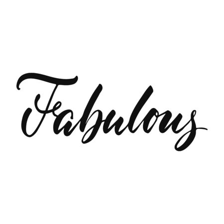 Fabulous - hand drawn positive inspirational lettering phrase isolated on the white Illustration