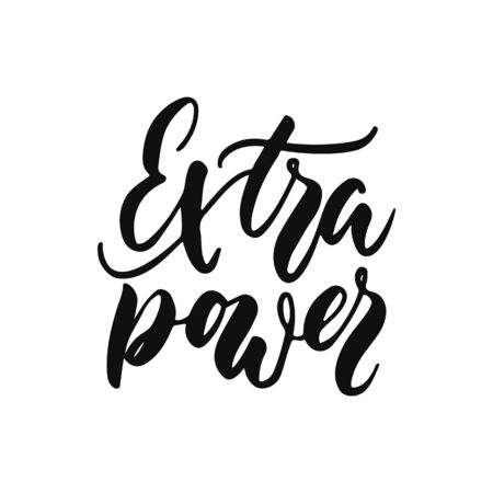 Extra power - hand drawn positive inspirational lettering phrase isolated on the white
