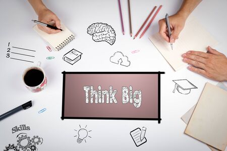 place to learn: Think Big Faith Attitude Inspiration Optimism Concept. The meeting at the white office table