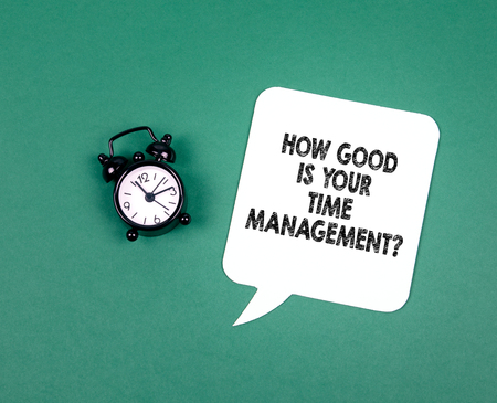 How Good Is Your Time Management. Business concept
