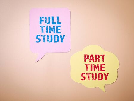 Full time and Part time study concept. Speech bubble on the background