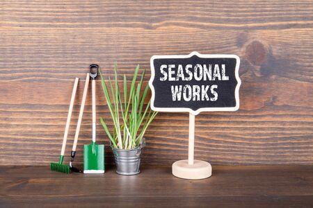 Seasonal Works. Gardening, Hobbies, Contract Workers and Weather