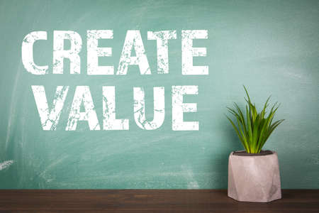 CREATE VALUE. Business and motivation concept. Room plant