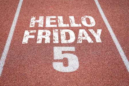 Hello Friday. Athletics stadium treadmill. Working day and holidays