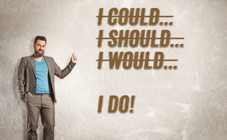 would: Businessman pointing to text, I could, should, would, I do