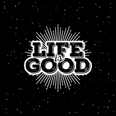 life is good: hipster label life is good. T-Shirt Print with starburst