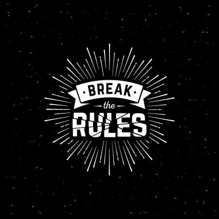 eslogan: Monocromo inconformista etiqueta de la vendimia 'romper las reglas' con el starburst.