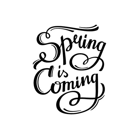Print design: Spring is coming. Hand-lettering typographic design. Vintage T shirt graphics. Authentic apparel print. Vector illustration.