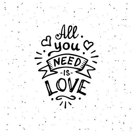 Vintage 'Todo lo que necesitas es amor' ropa letras diseño de la camiseta escrita a mano. Todo lo que usted necesita es amor inscripción.