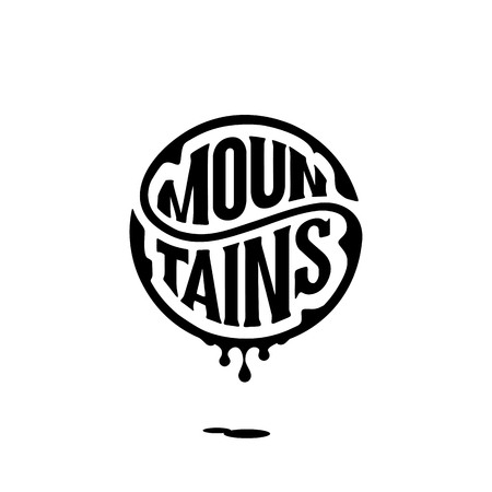 Mountains typography. Handwritten circular calligraphy lettering for greeting cards, t-shirt print, posters, prints for home decorations. Vector illustration Ilustração