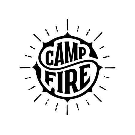 Campfire. Handwritten circular calligraphy lettering greeting cards, t-shirt print, posters, prints for home decorations. Vector illustration