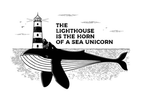 Whale in the sea with lighthouse. Poster with inspirational text The lighthouse is the horn of a sea unicorn. Vector illustration Ilustrace