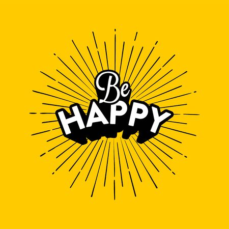 Be happy. Lettering made in cartoon style. Template for card, poster, banner, print for t-shirt. Vector illustration Ilustrace