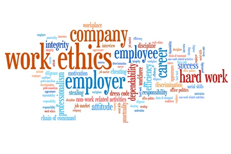 word collage: Work ethics issues and concepts word cloud illustration. Word collage concept. Stock Photo