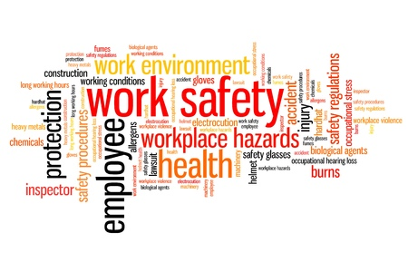 workplace safety: Work safety issues and concepts word cloud illustration. Word collage concept.