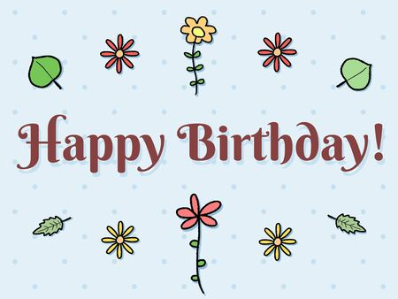 Happy Birthday - greeting card with colorful doodle flowers. Holiday celebration. Vector