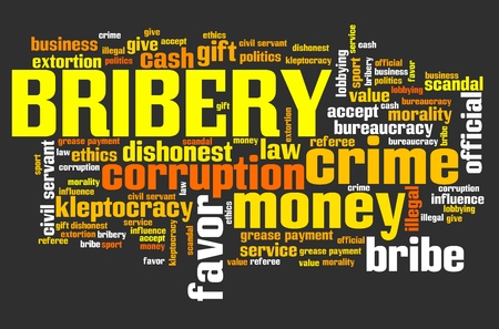 Bribery - corruption issues and concepts tag cloud illustration. Word cloud collage concept.