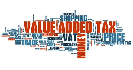 fiscal: Value added tax VAT - finance issues and concepts tag cloud illustration. Word cloud collage concept.