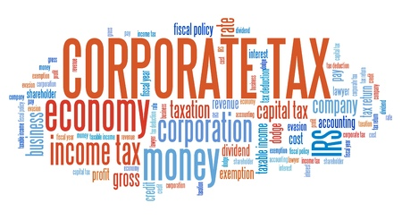 tax policy: Corporate tax - finance issues and concepts tag cloud illustration. Word cloud collage concept.