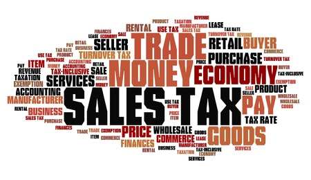 tax policy: Sales tax - finance issues and concepts tag cloud illustration. Word cloud collage concept.