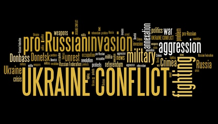keywords: Ukraine conflict - keywords for pro-Russian unrest in Ukraine. Word cloud concept.