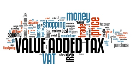 are added: Value added tax VAT - finance issues and concepts tag cloud illustration. Word cloud collage concept.