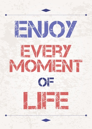 philosophy: Enjoy every moment. Motivational poster with inspirational quote. Philosophy and wisdom. Illustration