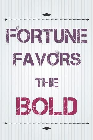 philosophy: Fortune favors the bold. Motivational poster with inspirational quote. Philosophy and wisdom.