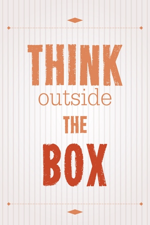 outside the box: Think outside the box. Motivational poster with inspirational quote. Creativity proverb.
