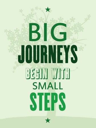 big and small: Big journeys begin with small steps. Motivational poster with inspirational quote. Philosophy and wisdom.