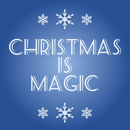 christmas greeting card: Christmas is magic - greeting card with snowflakes.