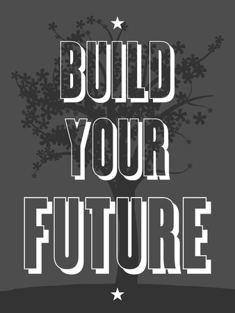 philosophy: Build your future. Motivational poster with inspirational quote. Philosophy and wisdom.