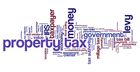tributos: impuesto a la propiedad - temas de finanzas y conceptos nube de etiquetas ilustraci�n. Nube de palabras concepto de collage.